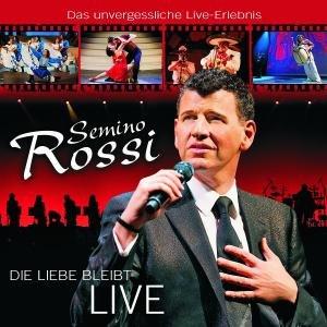 Rossi, S: Liebe Bleibt (Live)