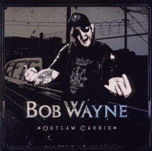 Wayne, B: Outlaw Carnie