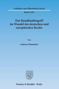 Der Rundfunkbegriff im Wandel des deutschen und europäischen Rec