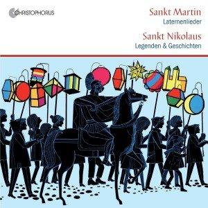Sankt Martin - Laternenlieder; Sankt Nikolaus - Legenden und Geschichten, Audio-CD