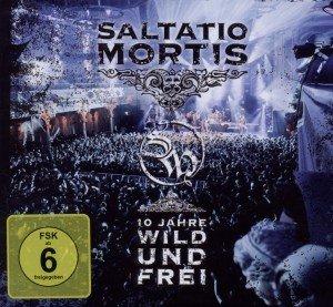 Saltatio Mortis: 10 Jahre Wild Und Frei