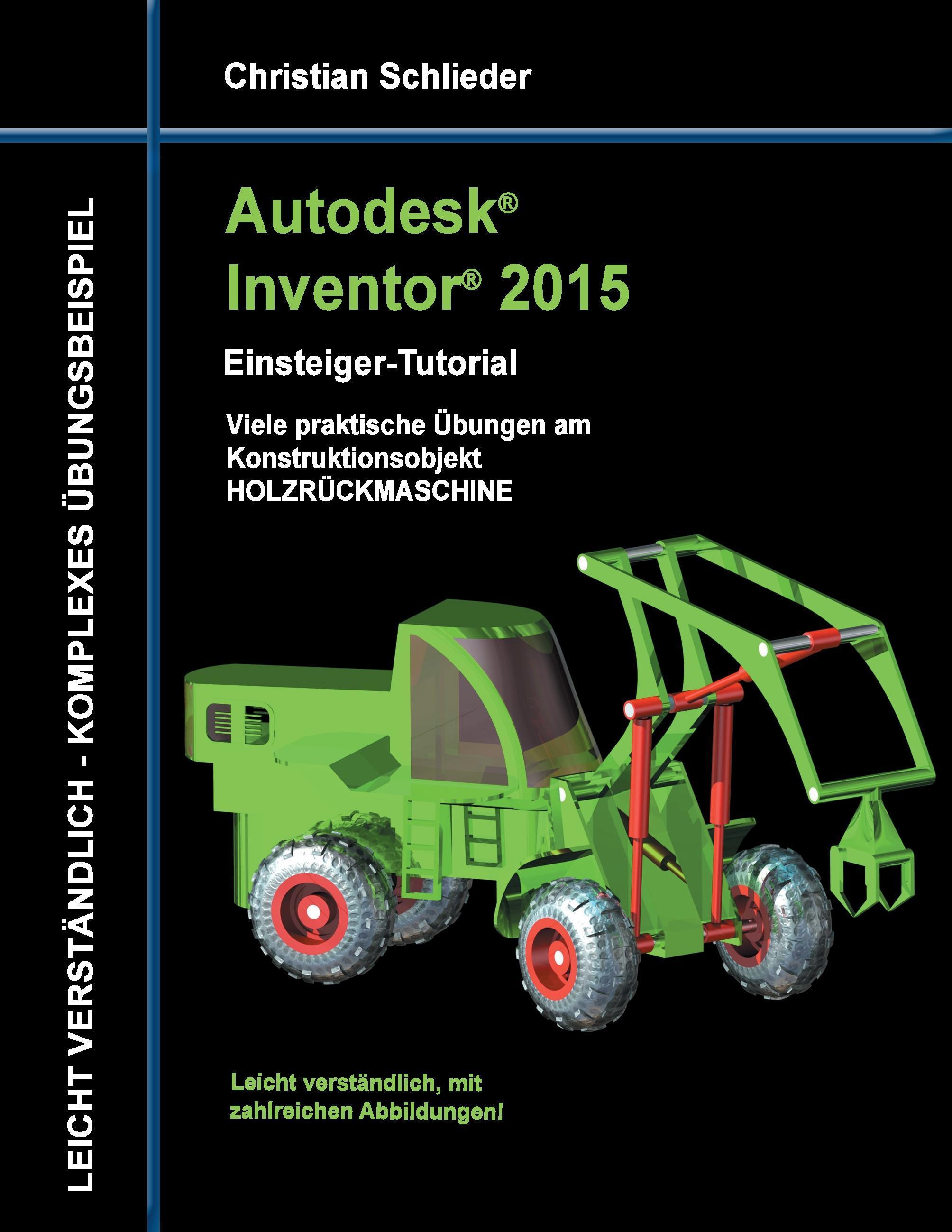 Autodesk Inventor 2015 - Einsteiger-Tutorial Holzrückmaschine