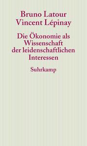 Die Ökonomie als Wissenschaft der leidenschaftlichen Interessen