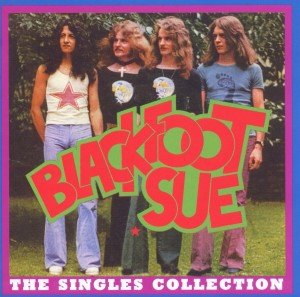 Blackfoot Sue: Singles Collection (Remastered)