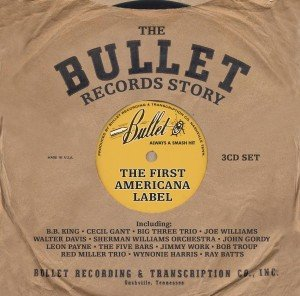 """Various: Bullet Records Story""""The First Americana Label"""