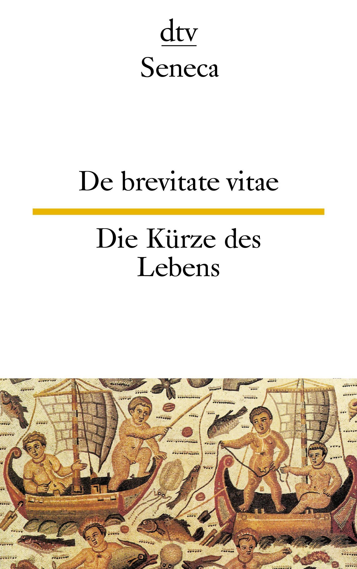 Die Kürze des Lebens / De brevitate vitae