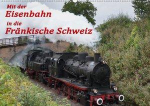 Mit der Eisenbahn in die Fränkische Schweiz (Wandkalender 2021 D