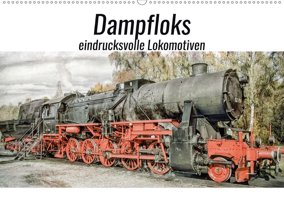 Dampfloks - eindrucksvolle Lokomotiven (Wandkalender 2021 DIN A2