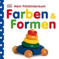 Farben & Formen. Mein Fühlbilderbuch