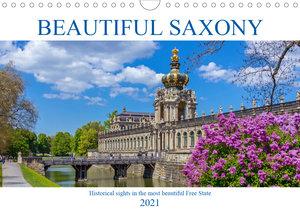 Beautiful Saxony (Wall Calendar 2021 DIN A4 Landscape)