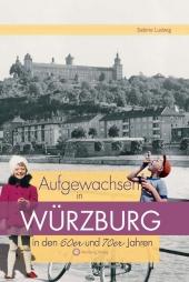 Aufgewachsen in Würzburg in den  60er & 70er Jahren
