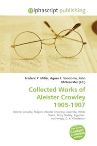 Collected Works of Aleister Crowley 1905-1907