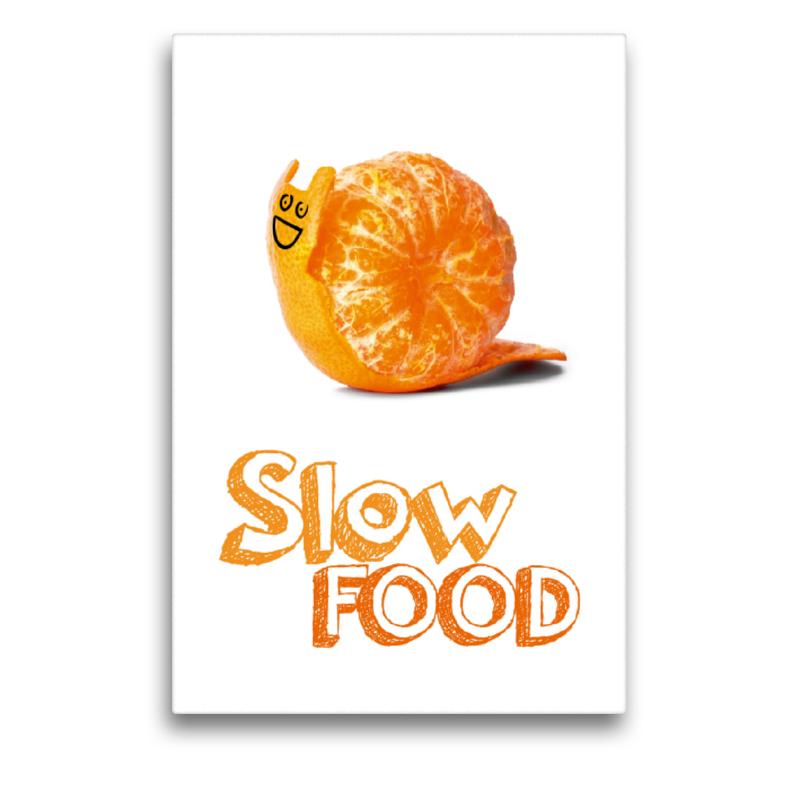 Premium Textil-Leinwand 50 cm x 75 cm hoch Slow Food - in unsere