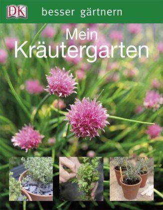 Besser gärtnern. Mein Kräutergarten