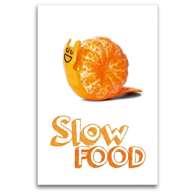 Premium Textil-Leinwand 80 cm x 120 cm  hoch Slow Food - in unse