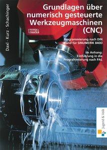 Grundlagen über numerisch gesteuerte  Werkzeugmaschinen (CNC). L