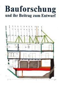 Bauforschung und ihr Beitrag zum Entwurf