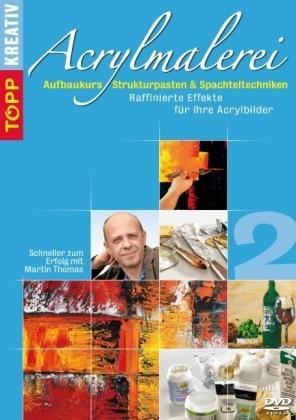 Acrylmalerei-Aufbaukurs Strukturpasten und