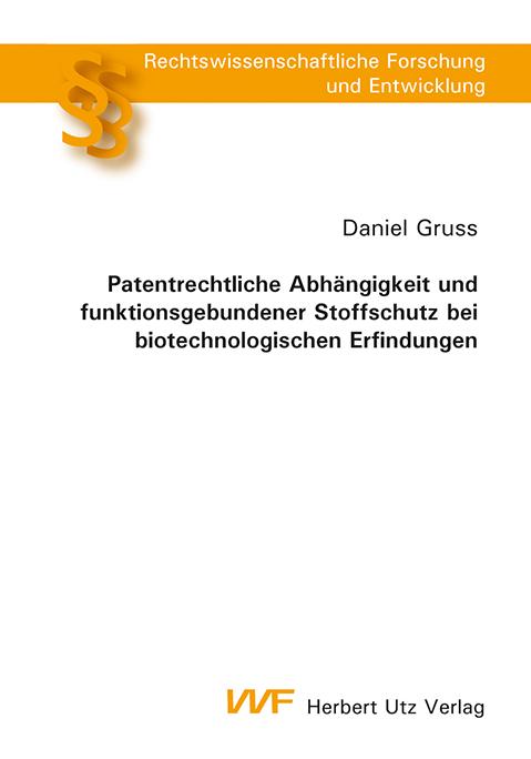 Patentrechtliche Abhängigkeit und funktionsgebundener Stoffschut