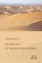 Die Wüste ist meine Kathedrale