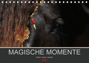 Magische Momente - Pferde Horses Caballos (Tischkalender 2021 DI