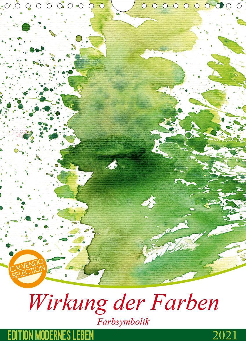Wirkung der Farben (Wandkalender 2021 DIN A4 hoch)