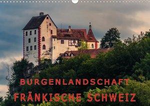 Burgenlandschaft Fränkische Schweiz (Wandkalender 2021 DIN A3 qu