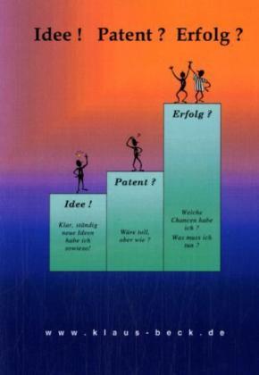 Idee! Patent? Erfolg?
