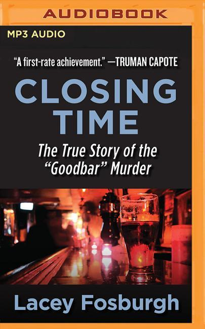 "Closing Time: The True Story of the ""looking for Mr. Goodbar\"""
