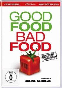Good Food, Bad Food - Anleitung für eine bessere Landwirtschaft