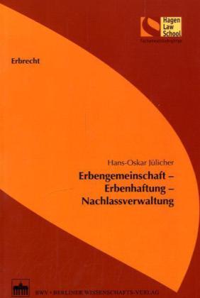 Erbengemeinschaft - Erbenhaftung - Nachlassverwaltung
