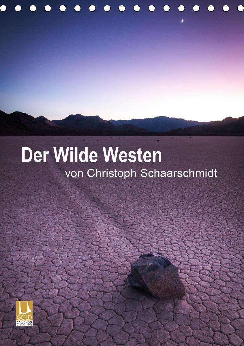 Der Wilde Westen (Tischkalender 2021 DIN A5 hoch)