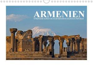 Armenien - Streifzüge durch die kaum bekannte Kaukasus-Republik (Wandkalender 2021 DIN A4 quer)