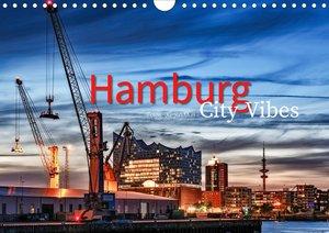 Hamburg City Vibes (Wandkalender 2021 DIN A4 quer)