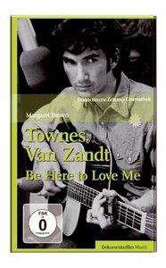 Townes van Zandt - Be here to love me