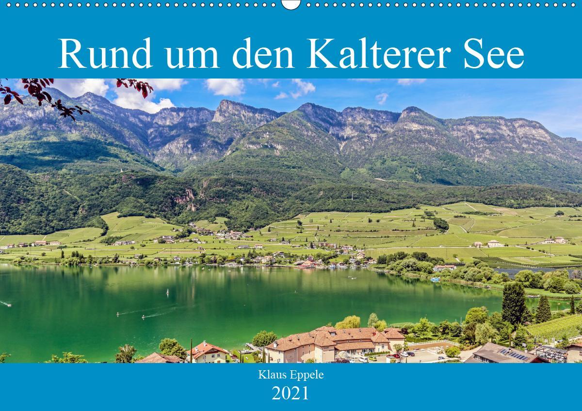 Rund um den Kalterer See (Wandkalender 2021 DIN A2 quer)
