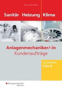 Anlagenmechaniker Sanitär-, Heizungs- und Klimatechnik. Lernfeld