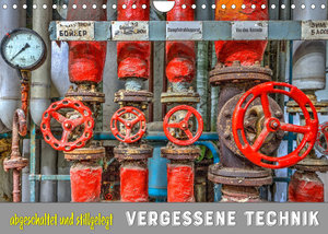 Vergessene Technik - abgeschaltet und stillgelegt (Wandkalender 2022 DIN A4 quer)