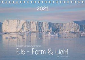 Ilulissat Eisfjord, Grönland. EIS - FORM UND LICHT (Tischkalende