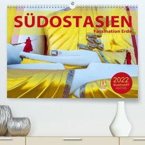Südostasien - Faszination Erde (Premium, hochwertiger DIN A2 Wandkalender 2022, Kunstdruck in Hochglanz)