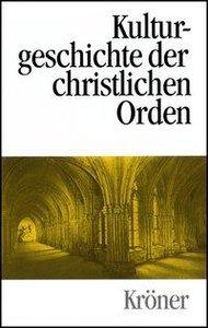 Kulturgeschichte der christlichen Orden in Einzeldarstellungen