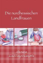 Die nordhessischen Landfrauen - Unsere Lieblingsrezepte