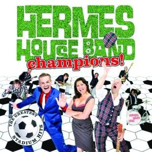 Hermes House Band: Champions-The Greatest Stadium Hits