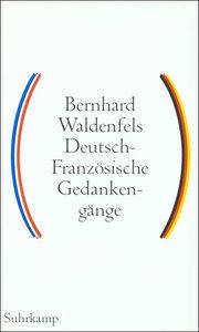 Deutsch-Französische Gedankengänge. Bd.1