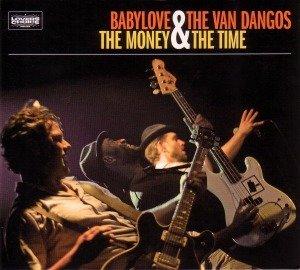 Babylove & The Van Dangos: Money & The Time