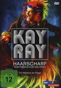 Ray, K: Haarscharf-Vom Friseur Zum Weltstar