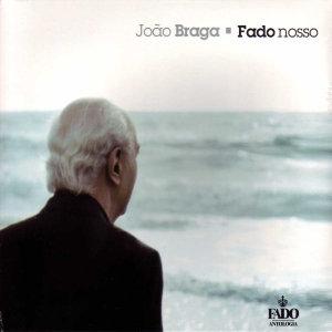 Braga, J: Fado Nosso