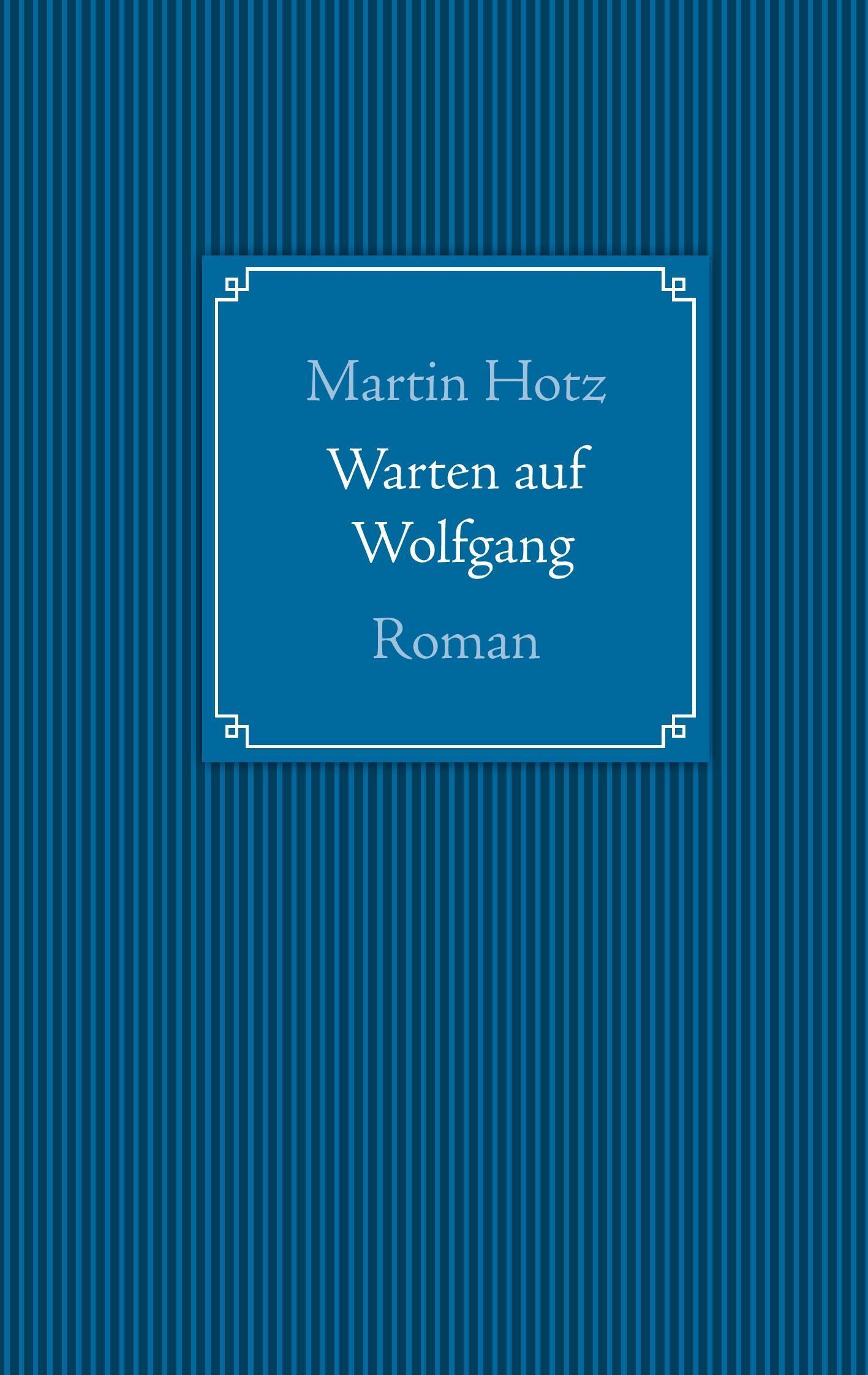 Warten auf Wolfgang