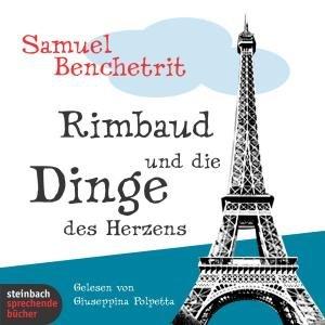 Rimbaud und die Dinge des Herzens, 4 Audio-CDs