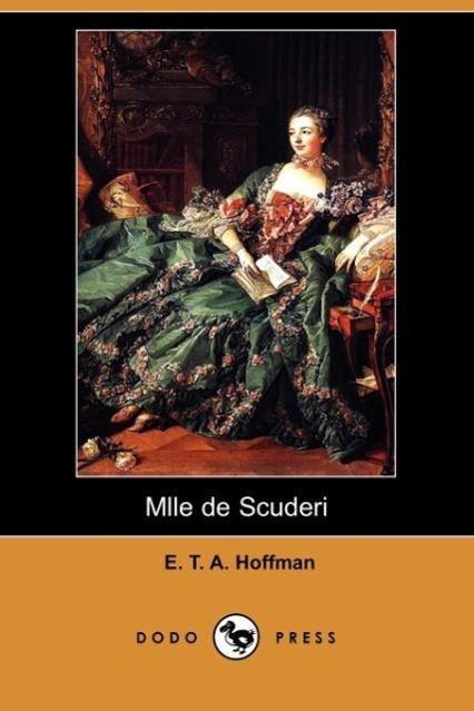 Mlle de Scuderi (Dodo Press)
